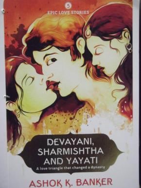 DEVAYANI, SHARMISHTHA AND YAYATI